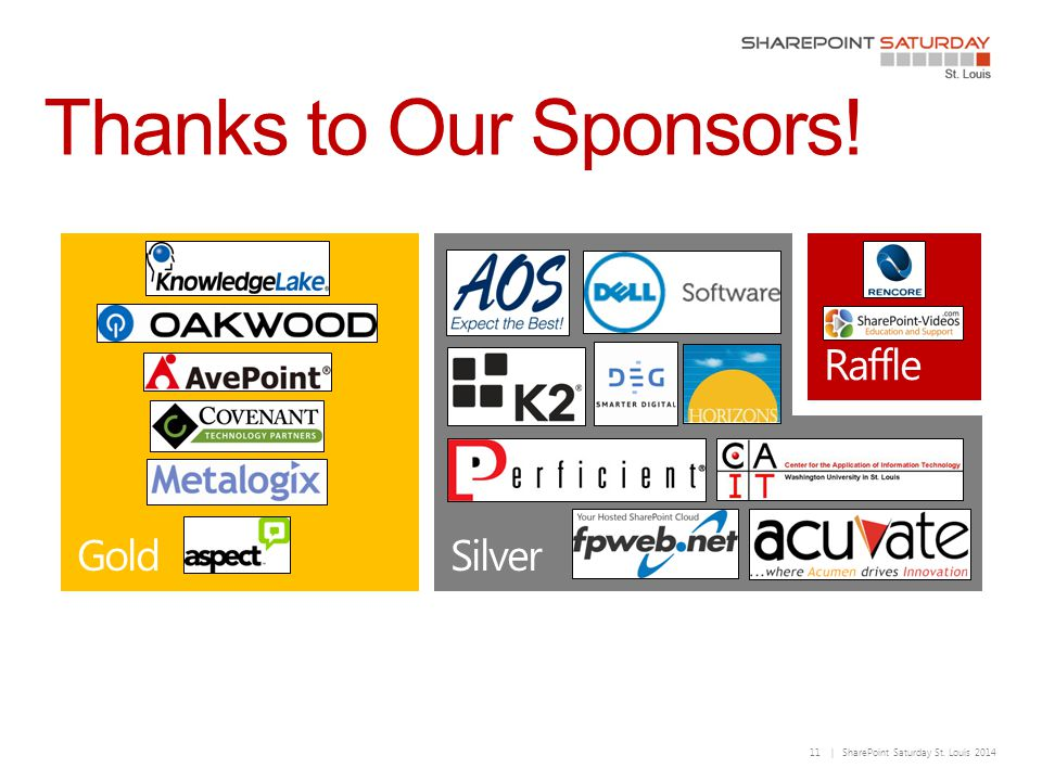 11 | SharePoint Saturday St. Louis 2014 Thanks to Our Sponsors!
