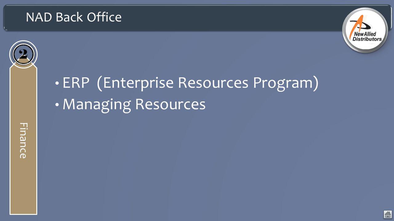 NAD Back Office Finance ERP (Enterprise Resources Program) Managing Resources
