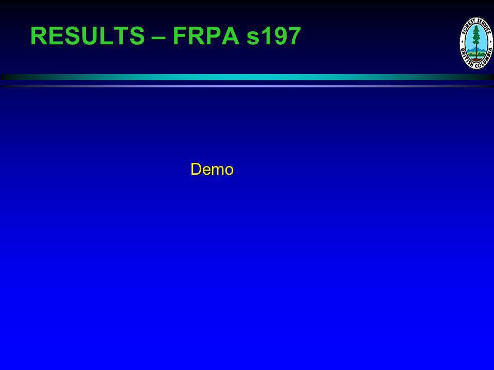 RESULTS – FRPA s197 Demo