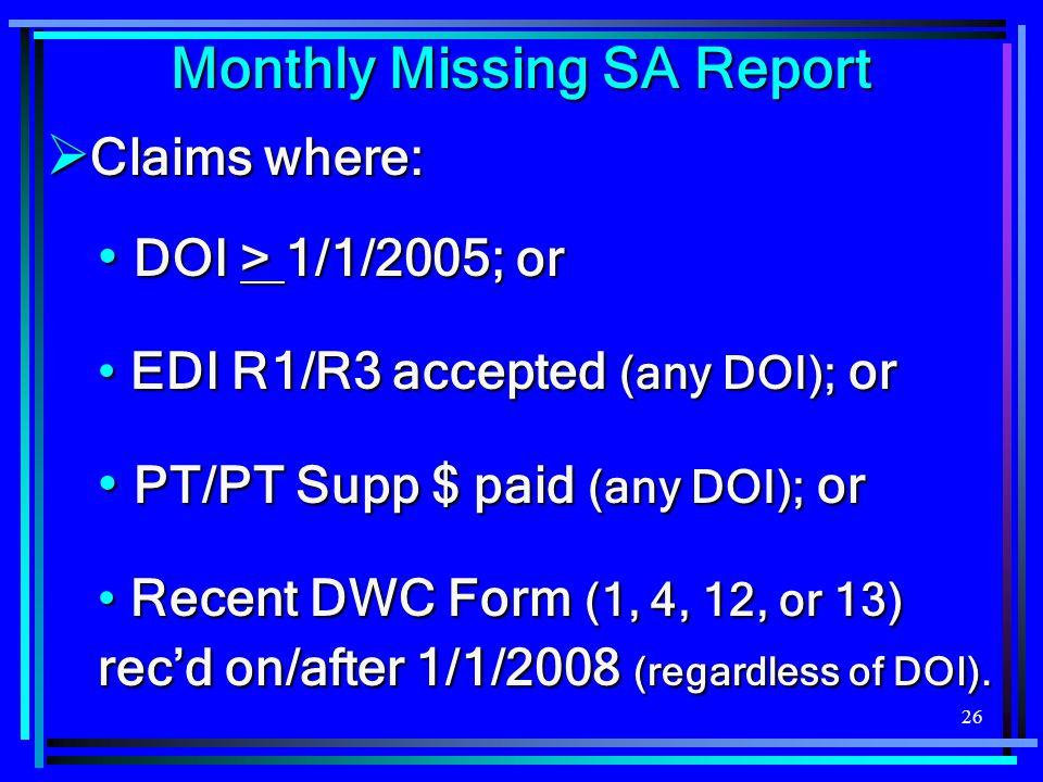 26  Claims where: DOI > 1/1/2005; or DOI > 1/1/2005; or EDI R1/R3 accepted (any DOI); or EDI R1/R3 accepted (any DOI); or PT/PT Supp $ paid (any DOI)