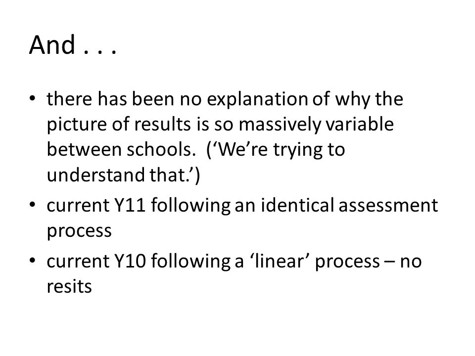 And... there has been no explanation of why the picture of results is so massively variable between schools. ('We're trying to understand that.') curr