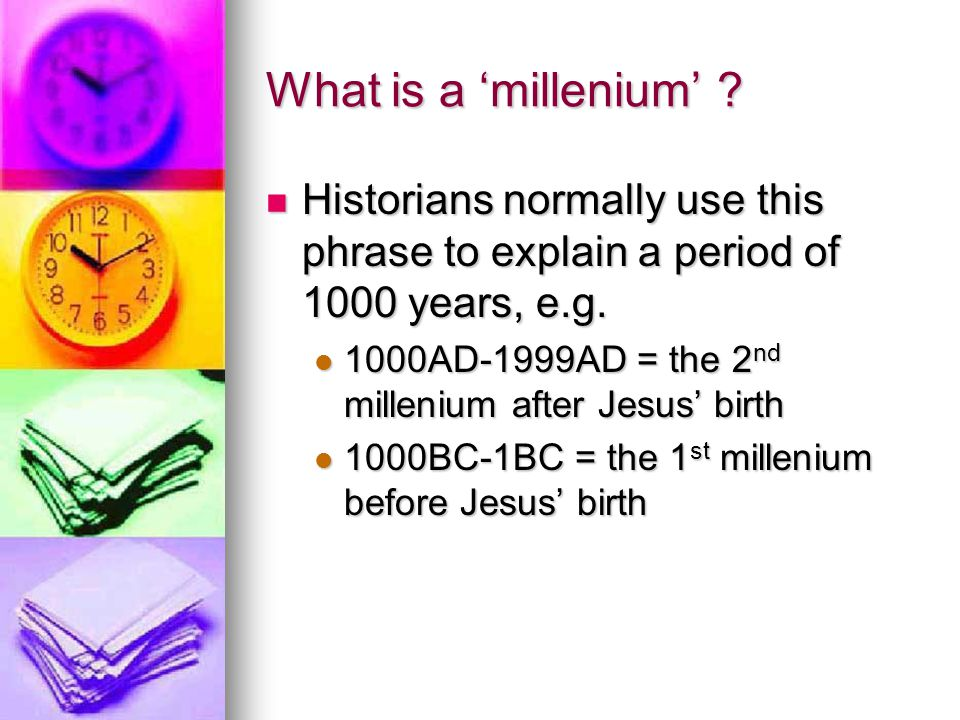 What is a 'millenium' ? Historians normally use this phrase to explain a period of 1000 years, e.g. Historians normally use this phrase to explain a p