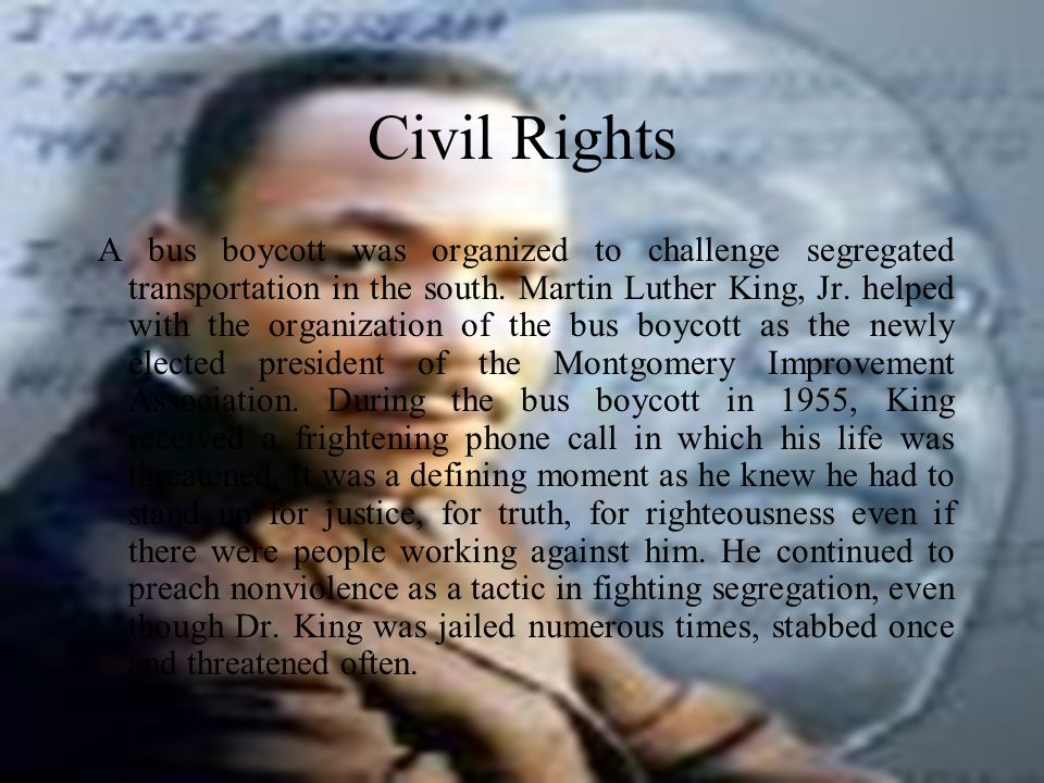 Civil Rights A bus boycott was organized to challenge segregated transportation in the south.