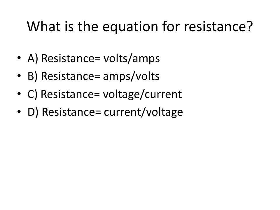 What is the equation for resistance.
