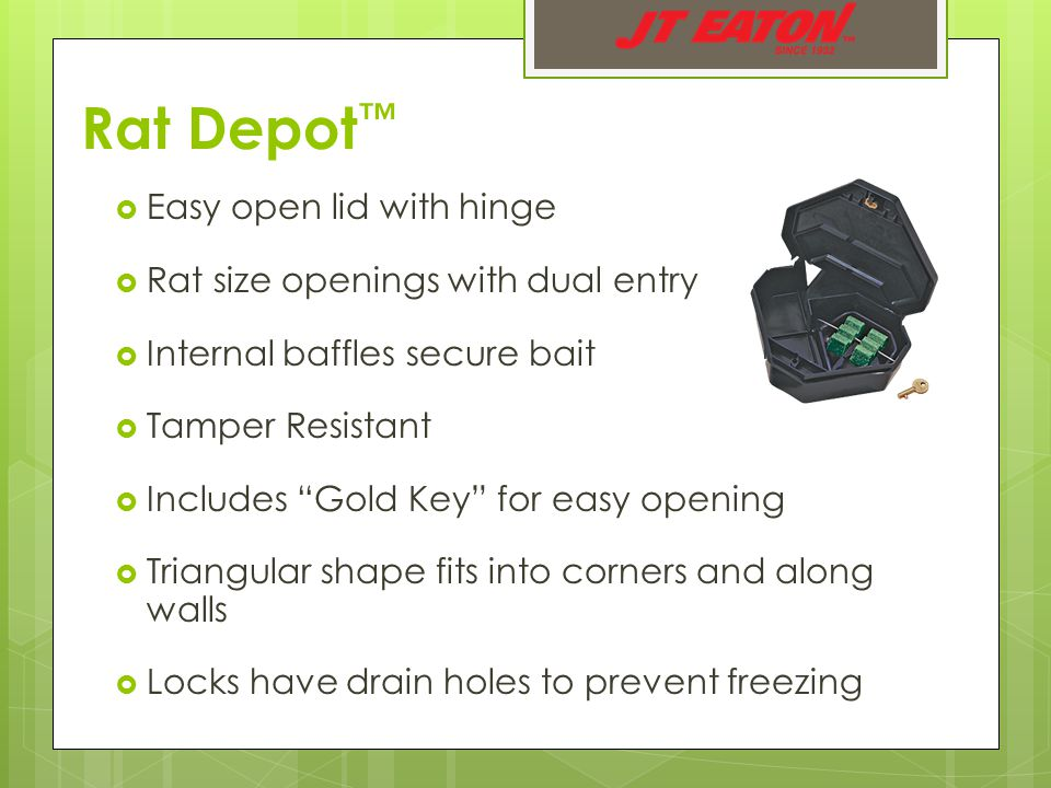 Rat Depot ™  Easy open lid with hinge  Rat size openings with dual entry  Internal baffles secure bait  Tamper Resistant  Includes Gold Key for easy opening  Triangular shape fits into corners and along walls  Locks have drain holes to prevent freezing