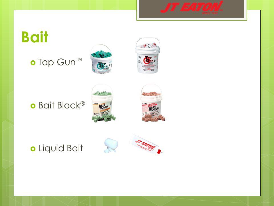 Bait  Top Gun ™  Bait Block ®  Liquid Bait
