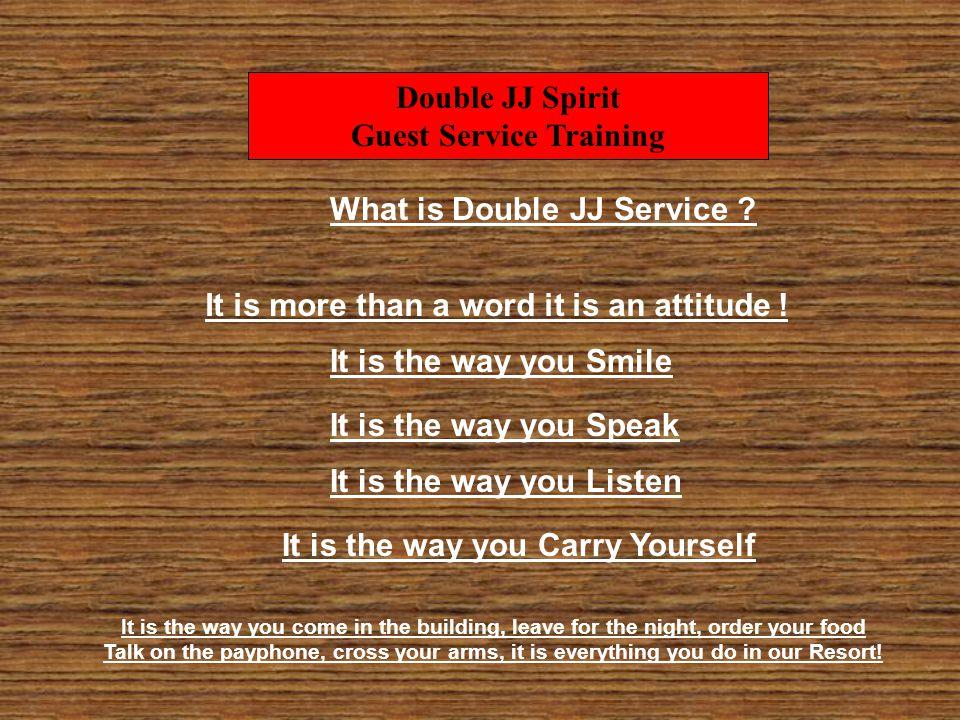 Double JJ Spirit Guest Service Training What is Double JJ Service .