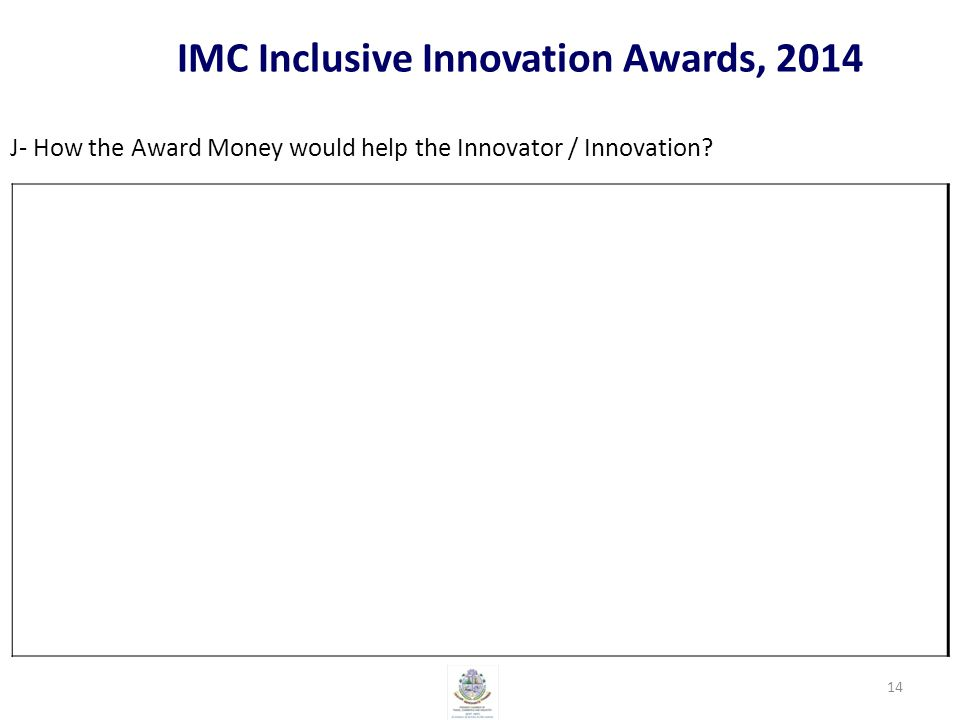 IMC Inclusive Innovation Awards, 2014 J- How the Award Money would help the Innovator / Innovation.