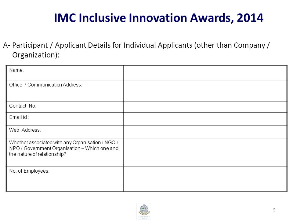 IMC Inclusive Innovation Awards, 2014 B- Inclusive Innovation (Product or Service) Details: Title of Innovative Product / Service Brief Description of Innovative Product / Service Date when Innovative Product / Service was launched If not launched, expected date of launching .