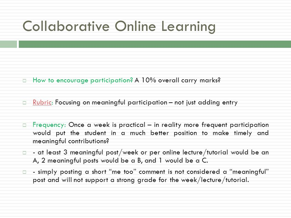 Collaborative Online Learning  How to encourage participation.