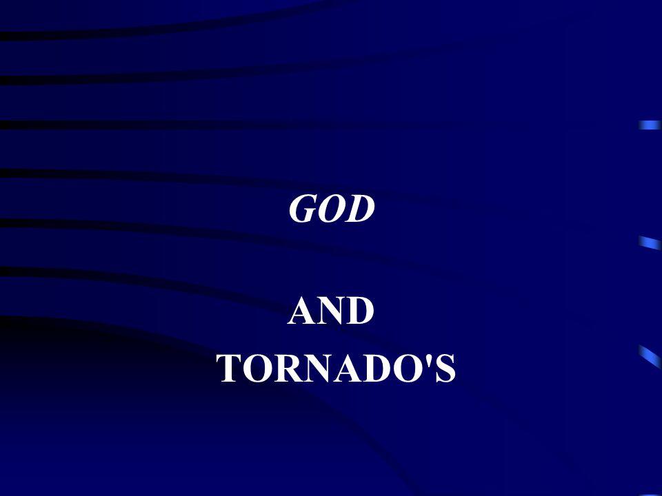 GOD AND TORNADO S