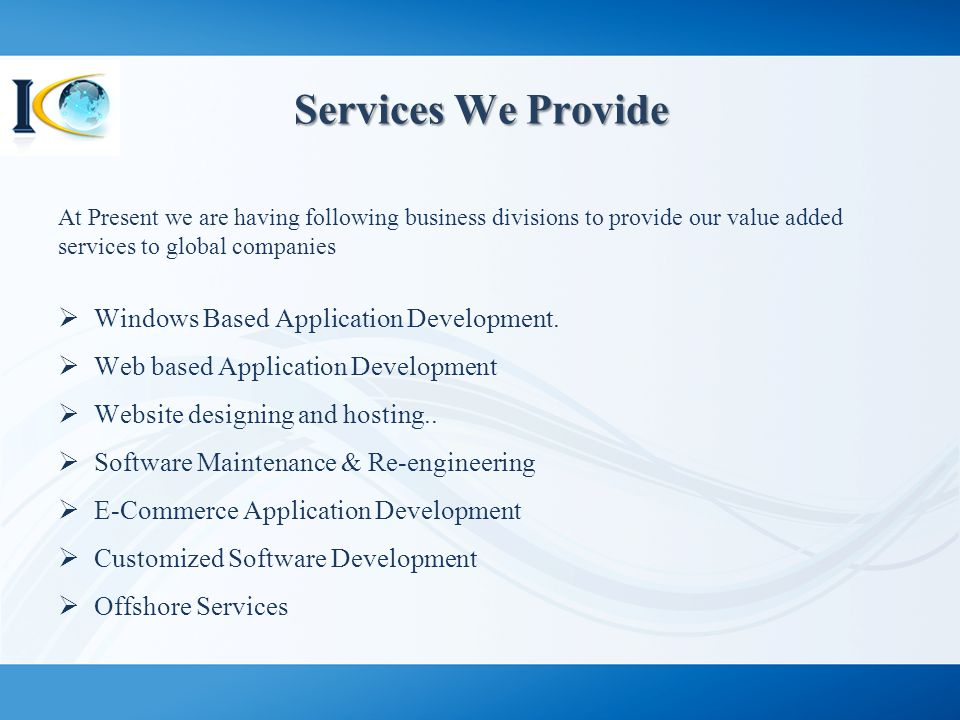 Customized Services Customized Software Development We specialize in developing expertly designed websites, data driven web applications and complex client-server applications.