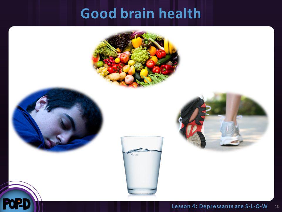 Good brain health 10 Lesson 4: Depressants are S-L-O-W