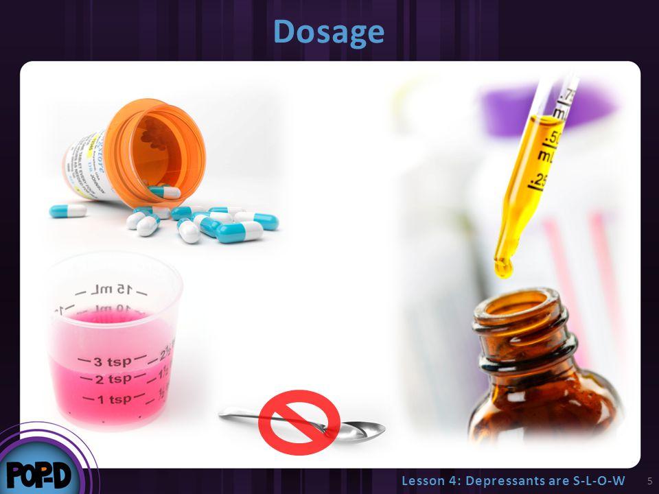 Dosage 5 Lesson 4: Depressants are S-L-O-W