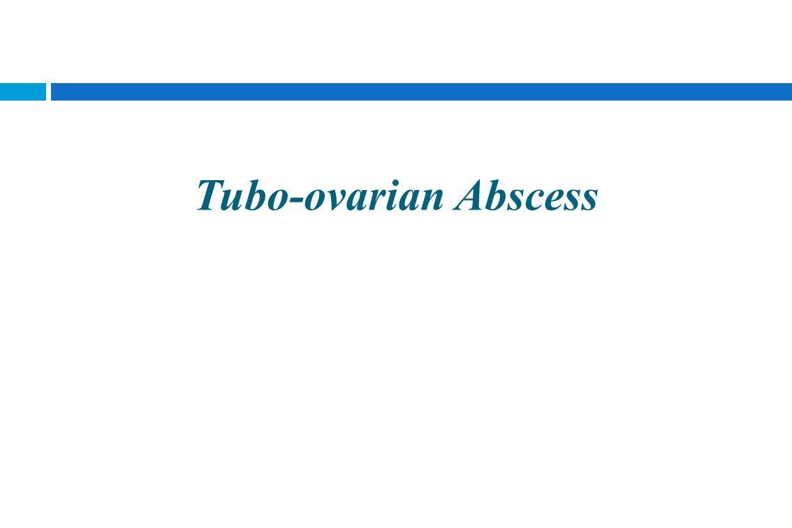 Tubo-ovarian Abscess