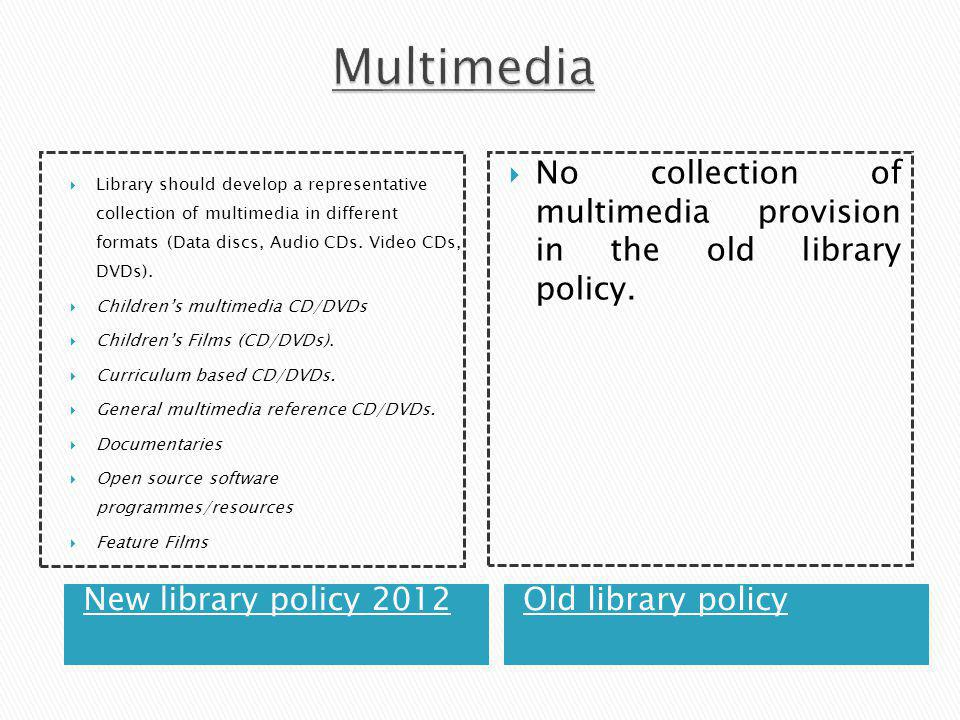  Library should develop a representative collection of multimedia in different formats (Data discs, Audio CDs.