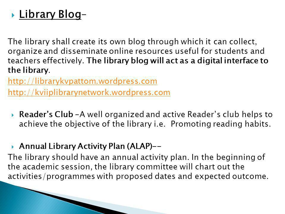  Library Blog– The library shall create its own blog through which it can collect, organize and disseminate online resources useful for students and teachers effectively.