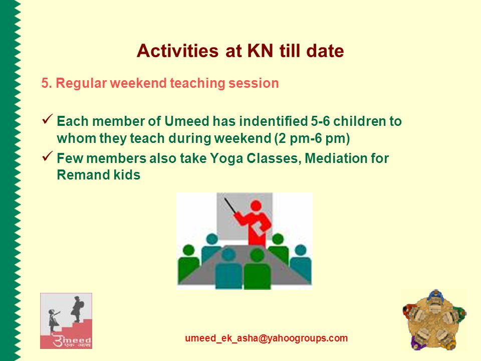 umeed_ek_asha@yahoogroups.com Activities at KN till date 5.