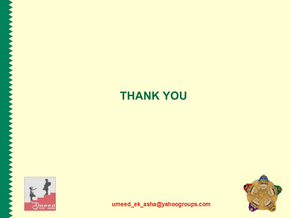 umeed_ek_asha@yahoogroups.com THANK YOU