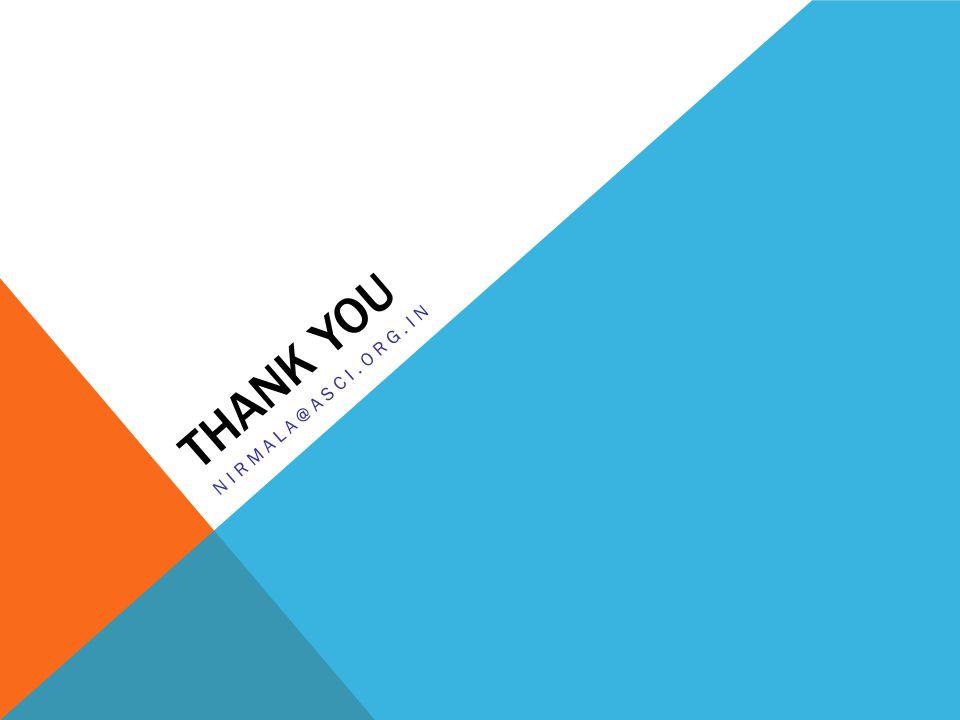 THANK YOU NIRMALA@ASCI.ORG.IN
