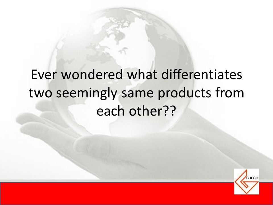 Ever wondered what differentiates two seemingly same products from each other??