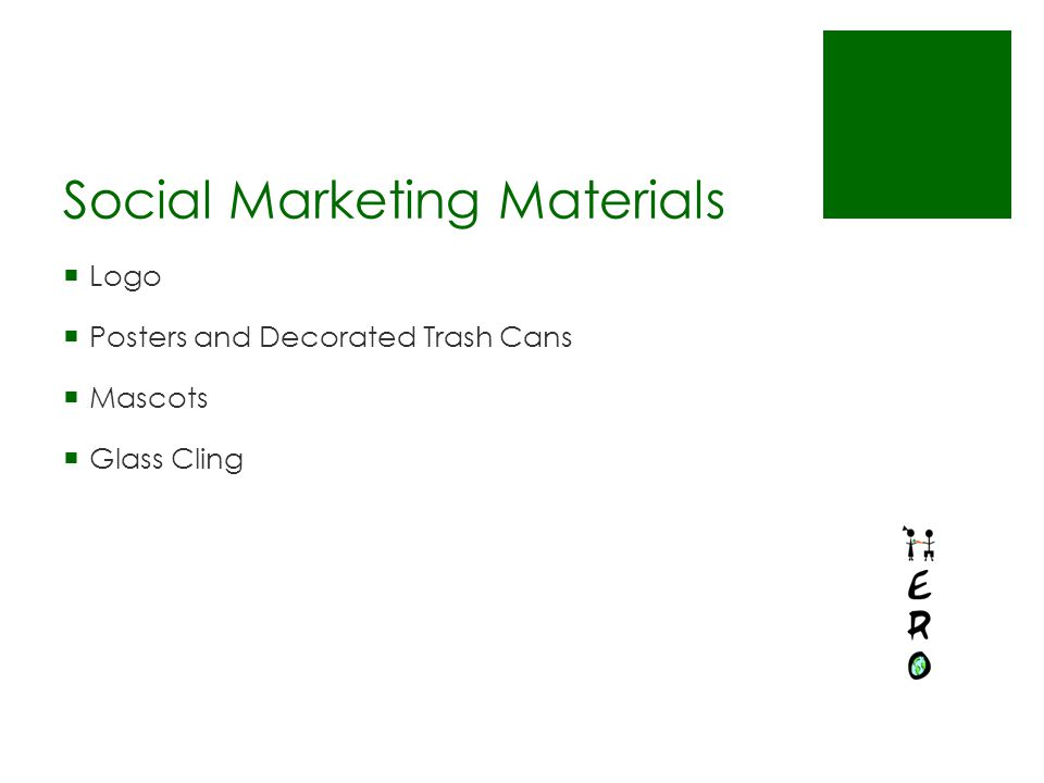 Social Marketing Materials  Logo  Posters and Decorated Trash Cans  Mascots  Glass Cling