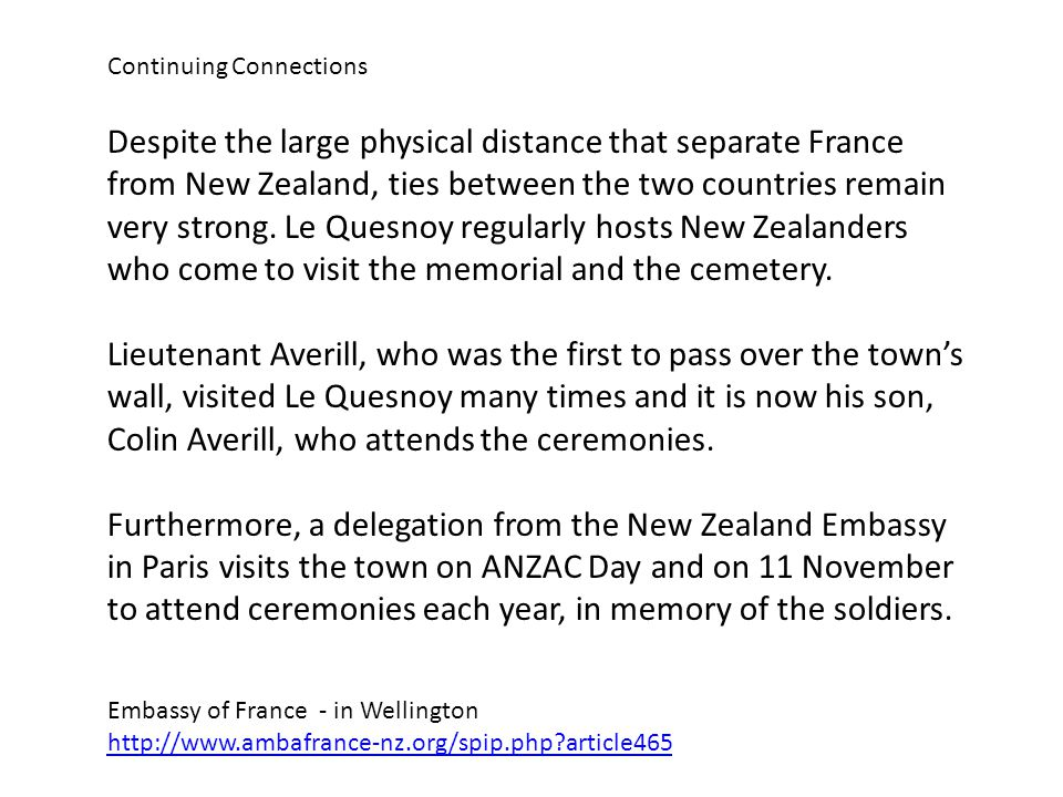 Despite the large physical distance that separate France from New Zealand, ties between the two countries remain very strong.