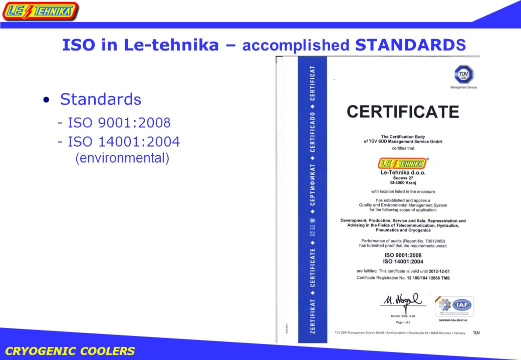 CRYOGENIC COOLERS ISO in Le-tehnika – accomplished STANDARD S Standard s - ISO 9001: ISO 14001:2004 (environmental)