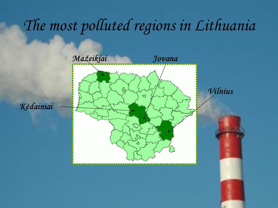 The most polluted regions in Lithuania Vilnius JovanaMažeikiai Kėdainiai