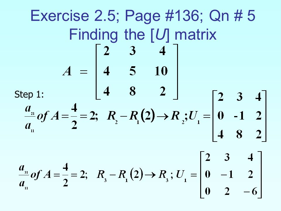 Exercise 2.5; Page #136; Qn # 5 Finding the [U] matrix Step 1: