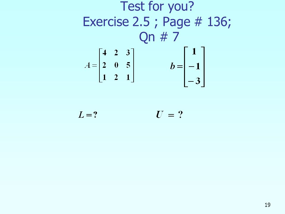 Test for you Exercise 2.5 ; Page # 136; Qn # 7 19