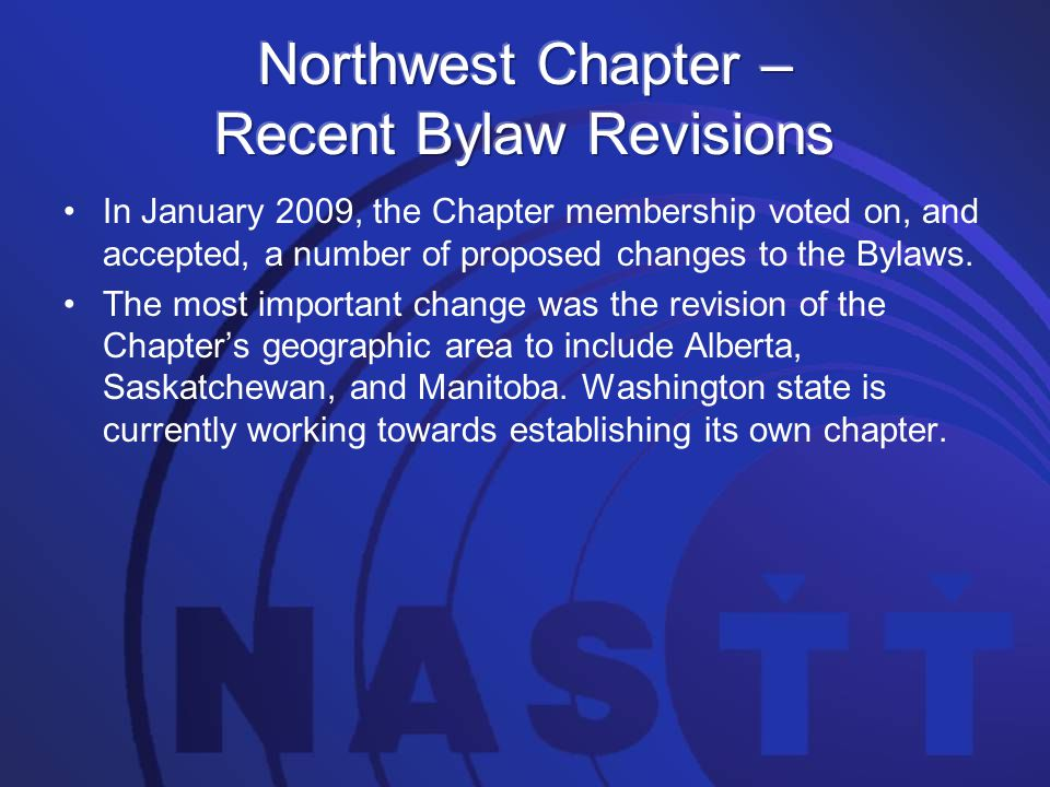 In January 2009, the Chapter membership voted on, and accepted, a number of proposed changes to the Bylaws. The most important change was the revision