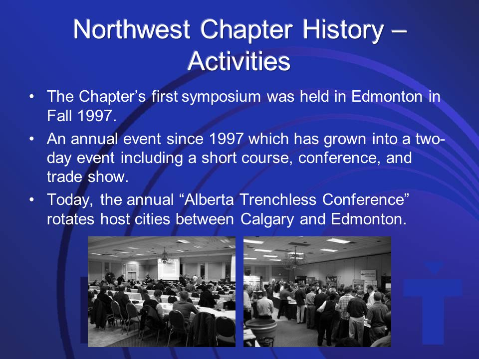 The Chapter's first symposium was held in Edmonton in Fall 1997. An annual event since 1997 which has grown into a two- day event including a short co