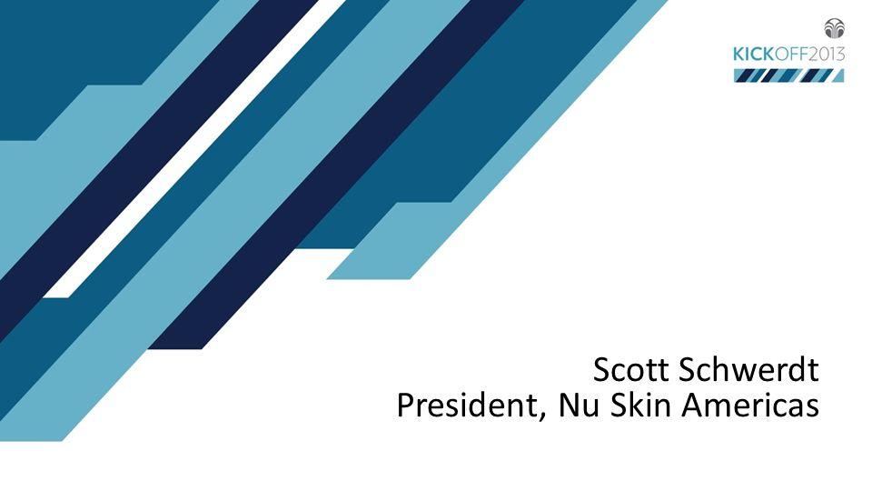 Scott Schwerdt President, Nu Skin Americas