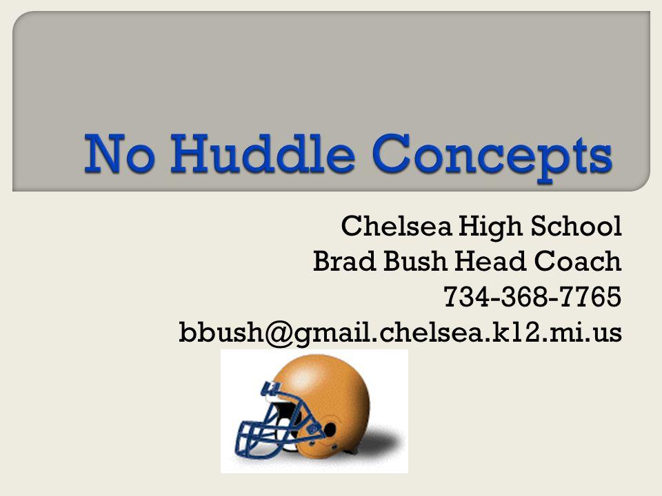 Chelsea High School Brad Bush Head Coach 734-368-7765 bbush@gmail.chelsea.k12.mi.us