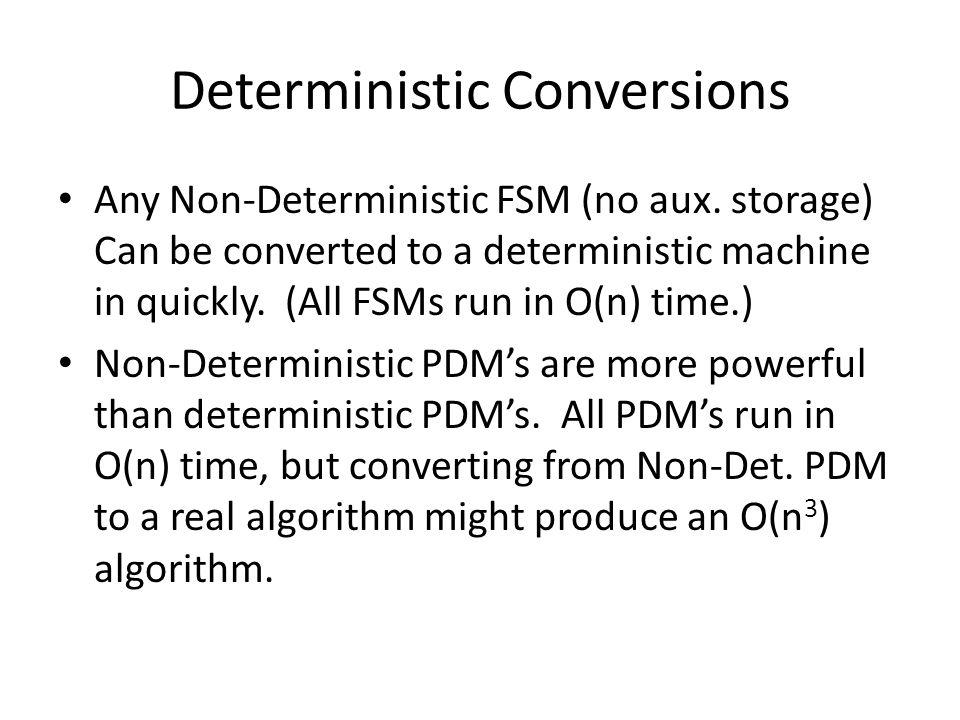 TM Deterministic Conversion Deterministic and Non-Deterministic TM's are equally Powerful.