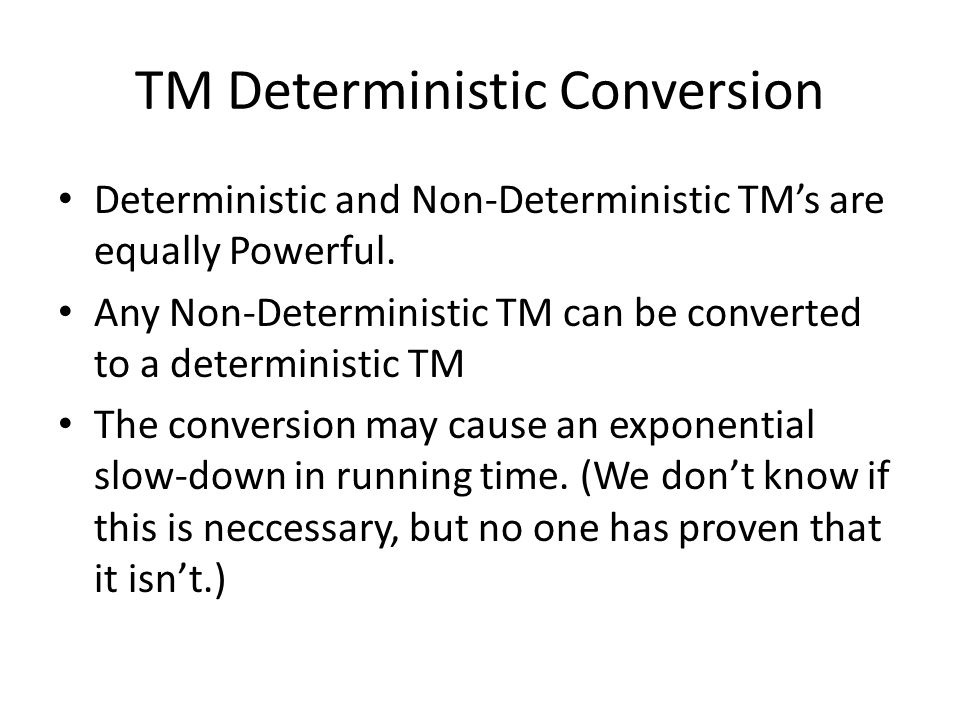 Non-Deterministic Algorithms Working with Turing Machines is too difficult to be practical.
