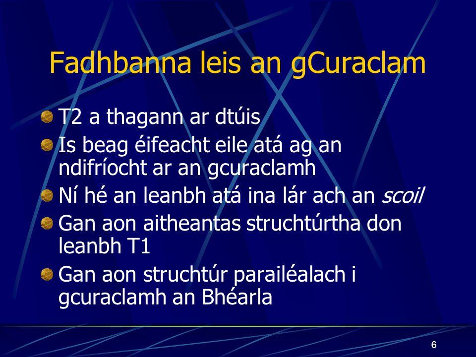 """5 An Curaclam """"Nua"""" Béim ar an dteanga labhartha Tionchar ó shlite nua chun teangacha a mhúineadh (An Cur Chuige Cumarsáideach) Aitheantas struchtúrth"""