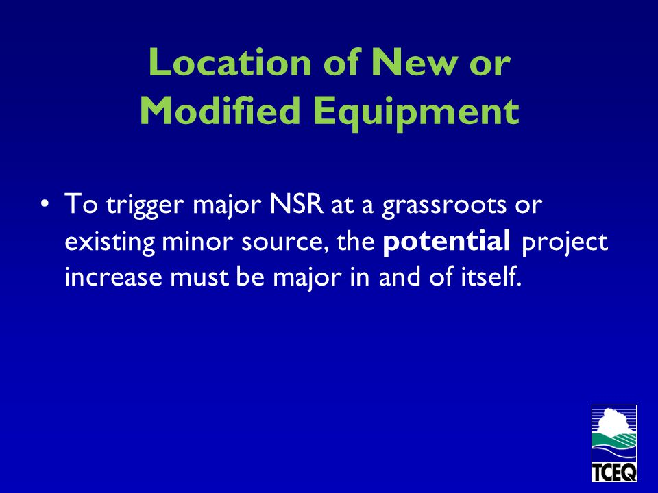 Location of New or Modified Equipment Where is the equipment located.
