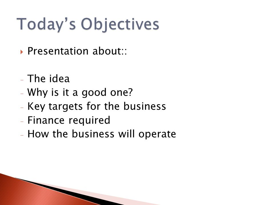  Presentation about:: - The idea - Why is it a good one.