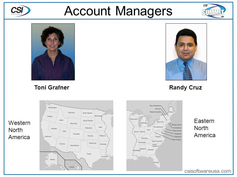 Account Managers Toni Grafner Randy Cruz Western North America Eastern North America
