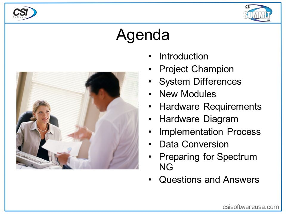 Agenda Introduction Project Champion System Differences New Modules Hardware Requirements Hardware Diagram Implementation Process Data Conversion Preparing for Spectrum NG Questions and Answers