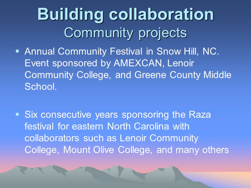 Building collaboration Community projects  Annual Community Festival in Snow Hill, NC.