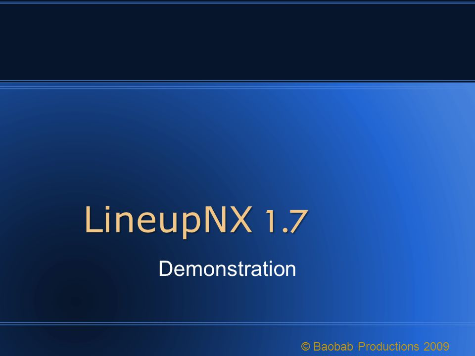 LineupNX 1.7 Demonstration © Baobab Productions 2009