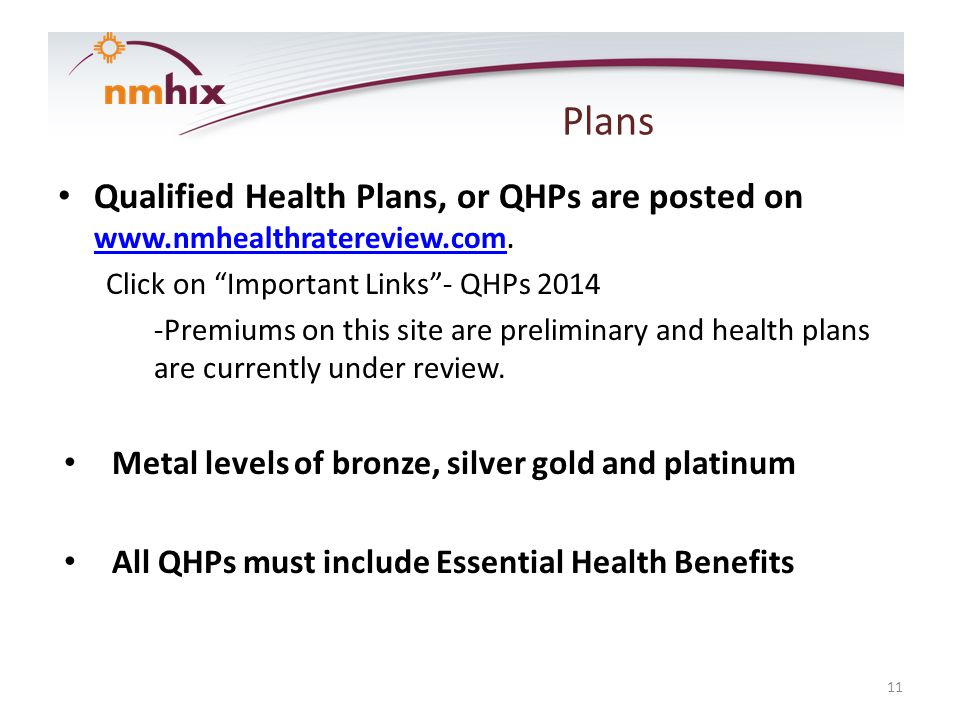 Plans Qualified Health Plans, or QHPs are posted on www.nmhealthratereview.com.