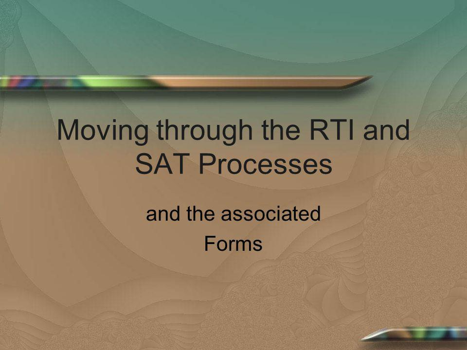 Moving through the RTI and SAT Processes and the associated Forms