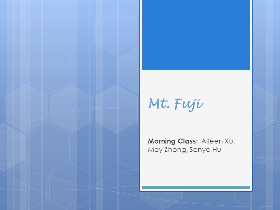 Mt. Fuji Morning Class: Aileen Xu, Moy Zhong, Sonya Hu