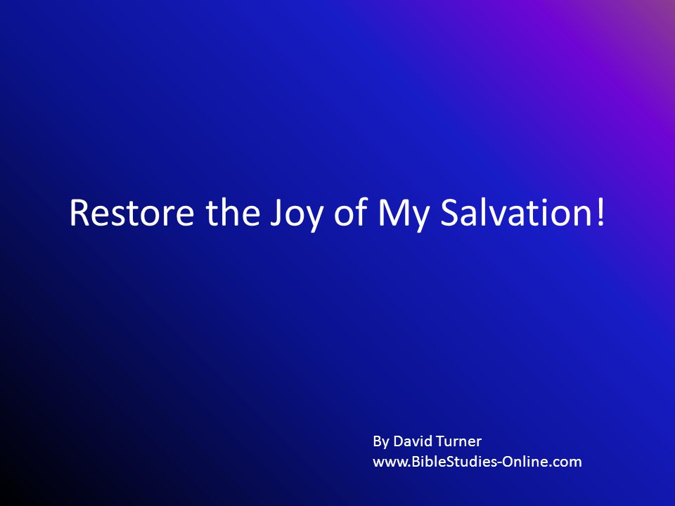 Restore the Joy of My Salvation! By David Turner