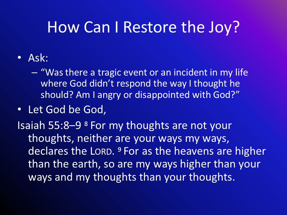 How Can I Restore the Joy.
