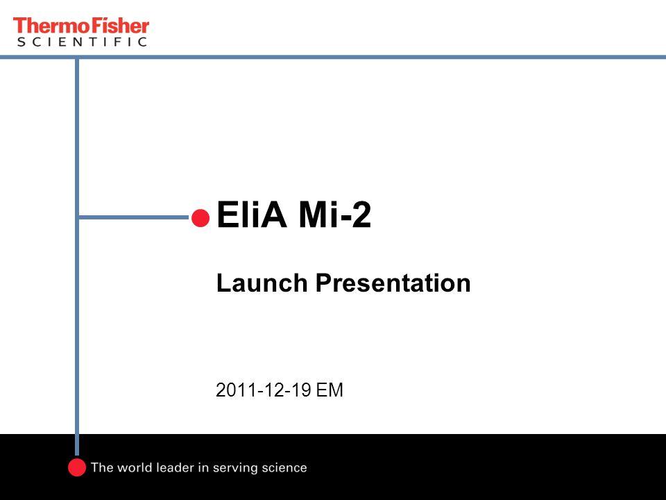 15.06.2011 / EM EliA Mi-2 Launch Presentation 2011-12-19 EM